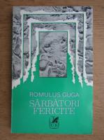 Anticariat: Romulus Guga - Sarbatori fericite