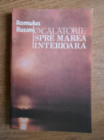 Anticariat: Romulus Rusan - O calatorie spre marea interioara (volumul 3)