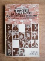Anticariat: Romulus Rusan - O discutie la masa tacerii si alte convorbiri subiective