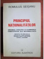 Romulus Seisanu - Principiul nationalitatilor