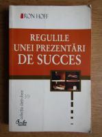 Anticariat: Ron Hoff - Regulile unei prezentari de succes