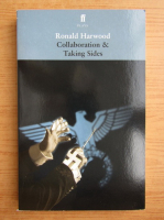 Ronald Harwood - Collaboration and taking sides