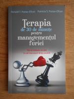 Ronald T. Potter-Efron, Patricia T. Potter-Efron - Terapia de 30 de minute pentru managementul furiei