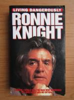 Ronnie Knight, Peter Gerrard - Living dangerously