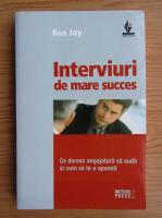 Anticariat: Ros Jay - Interviuri de mare succes