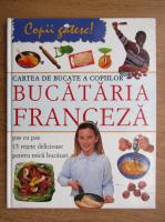 Anticariat: Rosalba Gioffre - Cartea de bucate a copiilor, bucataria franceza