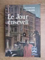 Anticariat: Rosamond Lehmann - Le jour enseveli