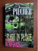 Rosamunde Pilcher - Flori in ploaie