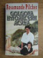Rosamunde Pilcher - Golgota intoarcerii acasa