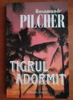 Rosamunde Pilcher - Tigrul adormit