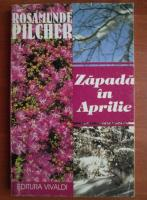 Rosamunde Pilcher - Zapada in Aprilie