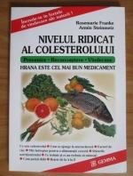 Anticariat: Rosemarie Franke - Hrana este cel mai bun medicament: nivelul ridicat al colesterolului