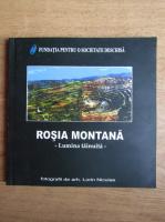 Rosia Montana. Lumina tainuita (fotografii de arh. Lorin Niculae)