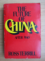 Anticariat: Ross Terrill - The future of China after Mao