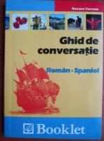 Anticariat: Roxana Turcanu - Ghid de conversatie Roman-Spaniol (2005)