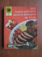 Rozalia Muresanu - 300 retete culinare pentru bolnavii de ficat