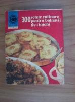Rozalia Muresanu - 300 retete culinare pentru bolnavii de rinichi
