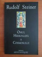 Rudolf Steiner - Omul hieroglifa a cosmosului