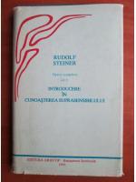Anticariat: Rudolf Steiner - Opere complete (volumul 9: introducere in cunoasterea suprasensibilului)