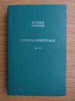 Rudolf Steiner - Stiinta spirituala (volumul 13)