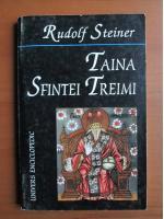 Rudolf Steiner - Taina Sfintei Treimi