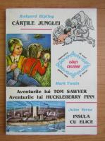 Rudyard Kipling, Mark Twain, Jules Verne - Cartile junglei. Aventurile lui Tom Sawyer. Aventurile lui Huckleberry Finn. Insula cu elice