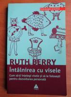 Ruth Berry - Intalnirea cu visele