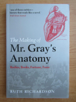 Ruth Richardson - The making of Mr. Gray's anatomy