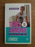 Anticariat: Ruxandra Dragomir - Tenis si armonie. Povestea vietii mele
