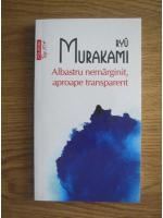 Anticariat: Ryu Murakami - Albastru nemarginit, aproape transparent (Top 10+)