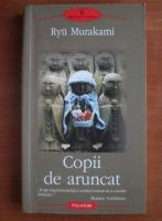 Ryu Murakami - Copii de aruncat