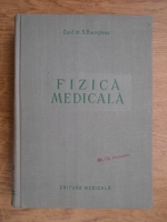 Anticariat: S. Bainglass - Fizica medicala