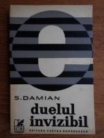 Anticariat: S. Damian - Duelul invizibil
