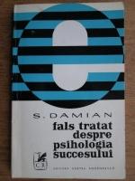 Anticariat: S. Damian - Fals tratat despre psihologia succesului