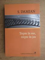 Anticariat: S. Damian - Trepte in sus, trepte in jos