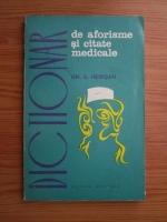 Anticariat: S. Herisan - Dictionar de aforisme si citate medicale