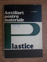 Anticariat: S. Horun - Auxiliari pentru materiale plastice