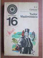 Anticariat: S. I. Garleanu - Tudor Vladimirescu