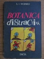 S. I. Ivcenko - Botanica distractiva