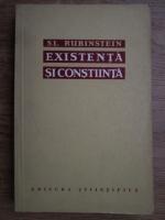 S. L. Rubinstein - Existenta si constiinta. Despre locul psihicului in conexiunea universala a fenomenelor lumii materiale