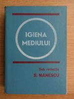 Anticariat: S. Manescu - Igiena mediului