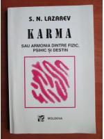 Anticariat: S. N. Lazarev - Karma sau armonia dintre fizic, psihic si destin