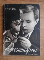Anticariat: S. Obraztov - Profesiunea mea