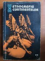 S. P. Tolstov - Etnografia continentelor (volumul 2, partea 1)