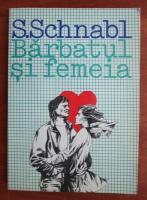 Anticariat: S. Schnabl - Barbatul si femeia