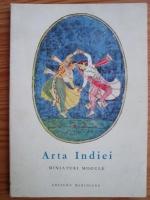 S. Stavrescu - Arta Indiei. Miniaturi mogule