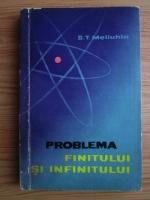 Anticariat: S. T. Meliuhin - Problma finitului si infinitului. Studiu filozofic