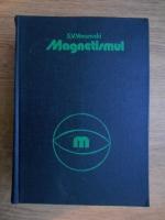 S. V. Vonsovski - Magnetismul