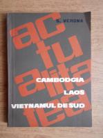 Anticariat: S. Verona - Cambodgia. Laos. Vietnamul de Sud