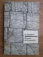 Anticariat: S. Zalighin - Drama lui Ceauzov